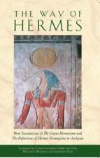 Good, The Way of Hermes: New Translations of The Corpus Hermeticum and The Defin