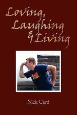 Loving Laughing and Living by Nick Card (2007, Paperback)