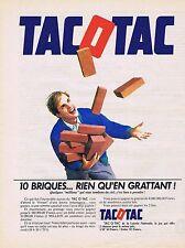 PUBLICITE ADVERTISING 045 1984 TACOTAC 10 briques rien qu'en grattant