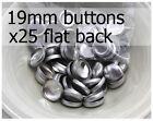 19mm self cover metal BUTTONS FLAT backs (sz 30) 25 QTY + FREE instructions
