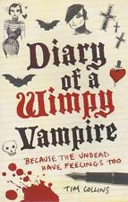 DIARY OF A WIMPY VAMPIRE BECAUSE THE UNDEAD HAVE FEELINGS TOO TIM COLLINS AS NEW