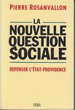 ROSANVALLON Pierre / LA NOUVELLE QUESTION SOCIALE, repenser l'état-providence