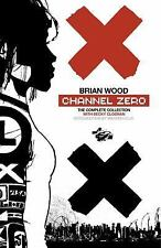 Channel Zero Complete Collection by Brian Wood w/ Becky Cloonan TPB 2012 DH