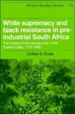 White Supremacy and Black Resistance in Pre-industrial South Africa:-ExLibrary