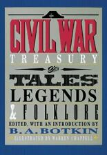 A Civil War Treasury of Tales, Legends & Folklore by B.A. Botkin