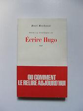 HENRI MESCHONNIC : POUR LA POÉTIQUE IV, ÉCRIRE HUGO 2 / NRF / 1977
