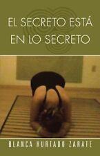 El Secreto Est� en lo Secreto by Blanca Hurtado Zarate (2013, Paperback)