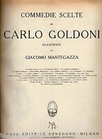 Teatro - COMMEDIE SCELTE DI CARLO GOLDONI. Illustrate da Giacomo Mantegazza
