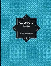 Edirneli Nazmî Dîvân&#305: Edirneli Nazmî Dîvânı, Cilt 1 by Guler Dogan...