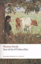 Oxford World's Classics Ser.: Tess of the D'Urbervilles by Thomas Hardy (2008, Trade Paperback, New Edition)