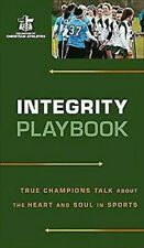 Integridad Playbook: True Champions Talk About The Heart And Soul IN Sports