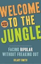 Welcome to the Jungle, Revised Edition : Facing Bipolar Without Freaking Out:...