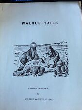 "Walrus Tails a Magical Workshop by Joe Silkie and Steve Pittella ""a rare find"""