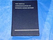 The Dental Administration Of Nitrous Oxide-Oxygen