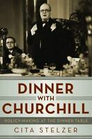 Dinner with Churchill: Policy-Making at the Dinner Table