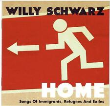 Willy Schwarz ‎– Home (Songs Of Immigrants, Refugees And Exiles)