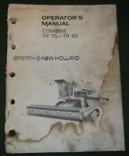 NEW HOLLAND SPERRY TR75 TR85 COMBINE OPERATOR OPERATION MAINTENANCE MANUAL BOOK
