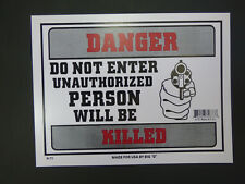 Danger Do Not Enter Unathorized person will be Killed Warning SIGN Gun NEW N73