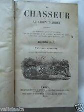LE CHASSEUR AU CHIEN D'ARRET BLAZE 4ème EDITION CORRIGEE 1846 / CHASSE