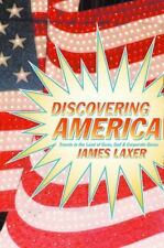 Discovering America: Travels in the Land of Guns, God, and Corporate Gurus