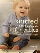 Knitted Modern Classics for Babies by Chrissie Day - New Copy