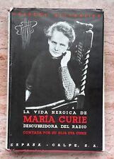La Vida Heroica De Maria Curie Contada Por Su Hija Eva Curie Biograph Spanish