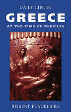 Daily Life in Greece at the Time of Pericles,Flaceliere, Robert,Excellent Book m