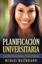 Planificacion Universitaria : Los Diez Peores Errores y Como Evitarlos! by...