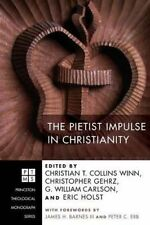 The Pietist Impulse in Christianity by Collins Winn, Christian T. -Hcover