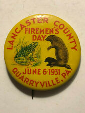 1931 FIREMEN'S DAY LANCASTER COUNTY PA. QUARRYVILLE PENNSYLVANIA PIN BACK BUTTON