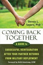 Coming Back Together : A Guide to Successful Reintegration after Your Partner...