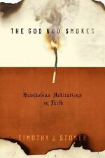 The God Who Smokes: Scandalous Meditations on Faith (Living the Letter-ExLibrary