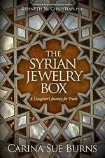 The Syrian Jewelry Box: A Daughter's Journey for Truth   Burns, Carina Sue