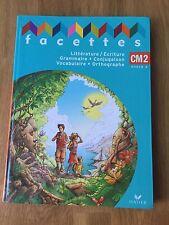 Facettes CM2 : Littérature/Ecriture, Grammaire, Conjugai... | Livre Neuf ! Crpe