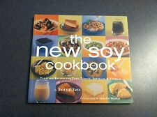 The New Soy Cookbook: Tempting Recipes for Tofu, Tempeh, Soybeans, and Soymilk