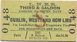 LNER Railway ticket : Hull - Dublin, Westland Row LMS via Hollyhead