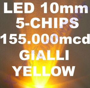 1 LED GIALLO YELLOW 10mm 10 mm Alta Luminosità 210.000mcd 40° Potenza 100mA 0,5W