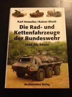 Die Rad und Kettenfahrzeuge der Bundeswehr 1956 bis heute