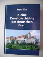 Kleine Kunstgeschichte der deutschen Burg 2002