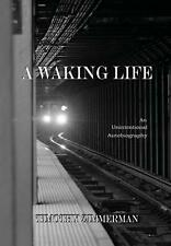 A Waking Life by Timothy Zimmerman (English) Hardcover Book Free Shipping!