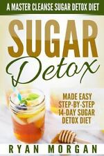 Sugar Detox Recipe Diet Book for Beginners, Plus Cookbook: Sugar Detox: a...