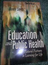 Education and Public Health Natural Partners in Learning for Life Smith J.