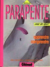 Parapente - Apprendre -Comprendre Eric Escoffier et Christof Vaillant