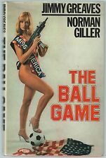 The Ball Game Jimmy Greaves & Norman Giller Signed First Edition 1980 Good