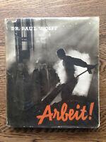 Dr Paul Wolff – Arbeit! (1st/1st Germany 1937 hb w dw) Parr & Badger photobook