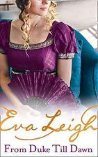 From Duke till Dawn: 2018's most scandalous Regency read By Eva Leigh