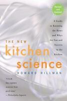 The New Kitchen Science : A Guide to Know the Hows and Whys for Fun and...