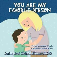 You Are My Favorite Person: An Inspired Alphabet from A to Zzz (Paperback or Sof