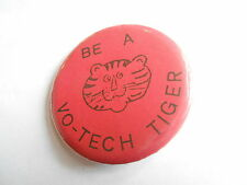 Cool Vintage Be A V-Tech Tiger Vocational High School or College Pinback