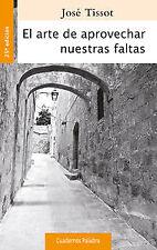 EL ARTE DE APROVECHAR NUESTRAS FALTAS. ENVÍO URGENTE (ESPAÑA)